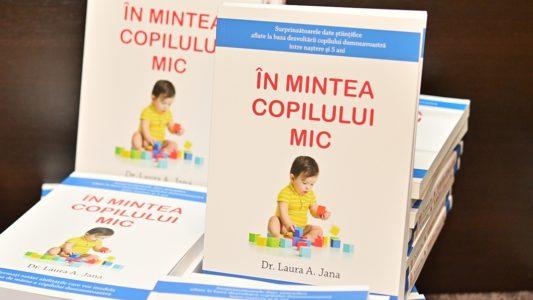 """Cartea """"În mintea copilului mic"""" de Laura A. Jana, lansată de Editura Step by Step"""