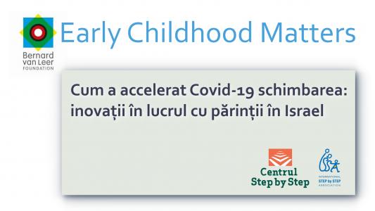Cum a accelerat Covid-19 schimbarea: inovații în lucrul cu părinții în Israel