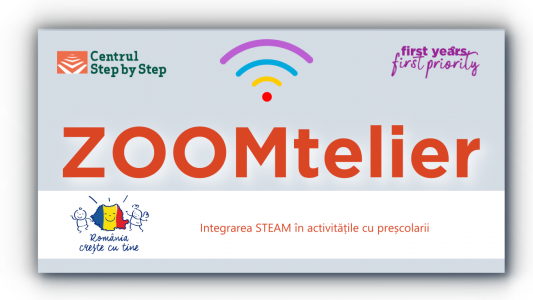 ZOOMtelier: Integrarea STEAM în activitățile cu preșcolarii