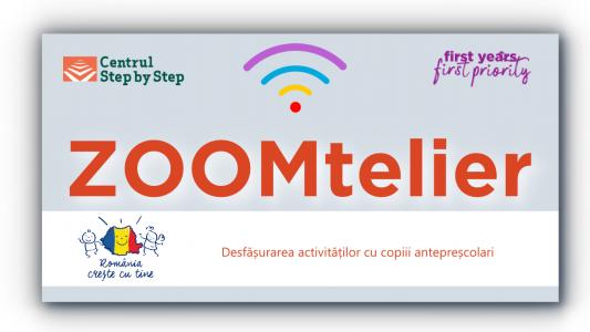 ZOOMtelier: Desfășurarea activităților cu copiii antepreșcolari